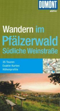 Wandern im Pfälzerwald und Südliche Weinstraße - Wanderführer