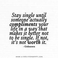 Stay single.