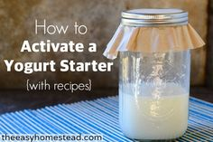 Simple and easy-to-follow directions on how to activate a yogurt starter culture. Includes recipes with yogurt in them.