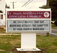"""""""We Truly Regret That Gay Marriage Attacks the Sanctity of Your Fourth Marriage"""" :)"""