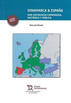 Manuel Ahedo: Dinamarca & España: una sociología comparada, histórica y pública. Valencia: Tirant lo Blanch, 2017, 166 p.
