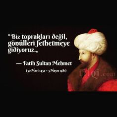 """: """"We are not going to conquer lands, but hearts! Muhammed Sav, The Turk, Istanbul, Letting Go, Islam, History, Words, Pictures, Instagram"""