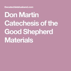 Don Martin Catechesis of the Good Shepherd Materials...