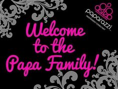 Welcome to the papa family Paparazzi Display, Paparazzi Jewelry Displays, Paparazzi Accessories, Paparazzi Jewelry Images, Paparazzi Photos, Paparazzi Logo, Paparazzi Fashion, Papa Razzi, Welcome To The Team