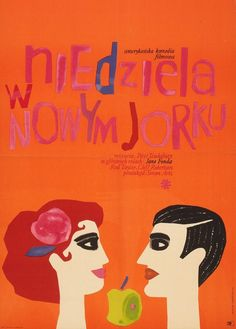 Polish poster for SUNDAY IN NEW YORK (Peter Tewksbury, USA, 1963) Designer: Maria (Mucha) Ihnatowicz (b. 1937) [see also] Poster source: Fil...