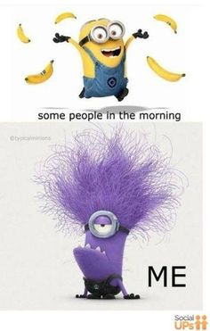 Despicable Me 2 - Minions Not a morning person - never will be