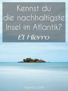 El Hierro nachhaltige Insel im Atlantik - Vorreitern für Selbstversorgung, das ist El Hierro. Erfahre alles über die kleine Insel auf Kiwikado.