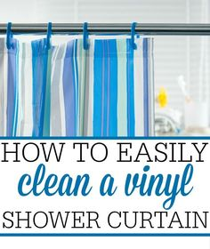 How To Easily Clean A Vinyl Shower Curtain