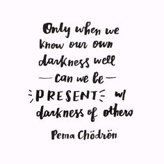 254/365 Only when we know our own darkness well can we be present with the…