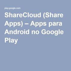 ShareCloud (Share Apps) – Apps para Android no Google Play