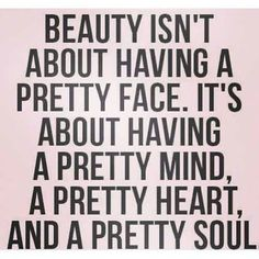 The most beautiful people have pretty hearts.