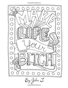 Make Life Your Bitch: A motivational & inspirational adult coloring book: Turn your stress into success and color fun typography! Swear Word Coloring Book, Quote Coloring Pages, Printable Adult Coloring Pages, Free Coloring Pages, Coloring Books, Coloring Sheets, Color Quotes, Success, Amazon