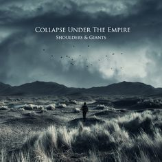 Shoulders & Giants | Collapse Under The Empire