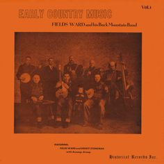 American Roots Music: Early Country Music 1929: Fields Ward and His Buck...