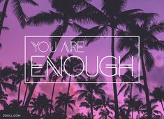 Quote of the Week: You Are Enough. #quotes
