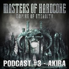 Akira - Masters of Hardcore - Empire of Eternity Podcast #3 by Masters of Hardcore on SoundCloud