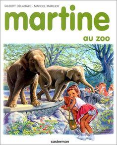 Amazon.fr - Martine, numéro 13 : Martine au zoo - Gilbert Delahaye, Marcel Marlier - Livres
