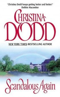 """SCANDALOUS AGAIN by Christina Dodd (Book 1 in The Switching Places #Historical #Romance Series) """"Madeline de Lacy, the duchess of Magnus, prides herself on being one of the most sensible young women in England, which is why she can't believe that, in a turn of the cards, her noble father has lost his entire estate — and her! — to a stranger..."""" Click to read an excerpt!"""