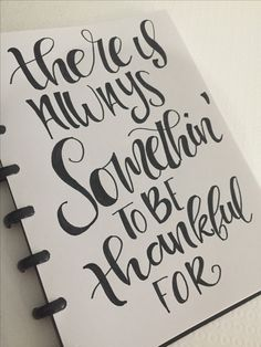 Calligraphy | There's always somethin' to be thankful for