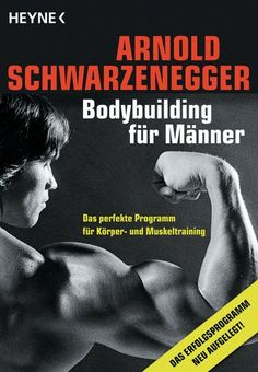 Arnold Schwarzenegger - Bodybuilding für Männer - Heyne - kulturmaterial