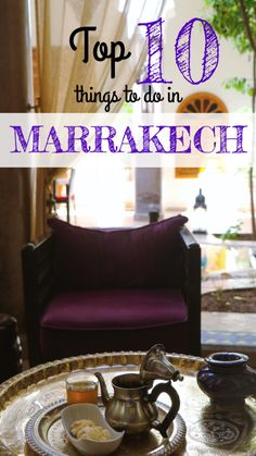 Marrakesh is bubbling with excitement, but what are the top 10 things to do when you visit this amazing city in Morocco?