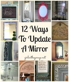 12 ways to update a mirror, from some fabulous bloggers!  Includes links to tutorials for each.