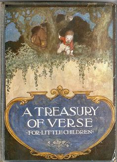 """A Treasury of Verse for Little Children"" George G. Harrap & Co. Ltd.. 1923. Illustrated by Willy Pogany."