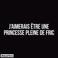 Je suis une princesse, mais j'attends le fric.
