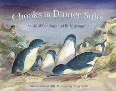 Chooks in Dinner Suits : A Tale of Big Dogs and Little Penguins  - Diane Jackson Hill