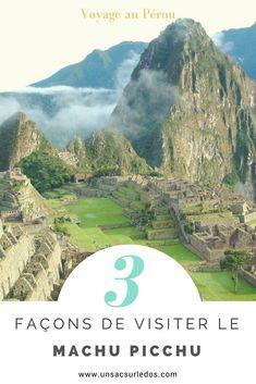 Nos conseils avec les 3 façons de visiter le Machu Picchu, emblème du Pérou, Merveille du monde et trésor de l'UNESCO.  #Perou #Peru #MachuPicchu #Machu #Picchu #America #Amerique #AmeriqueduSud #Ameriquelatine #archeologie #UNESCO #Merveille #site #voyage #conseils #visite #blogvoyage #blog #CommentvisiterleMachuPicchu #BucketList