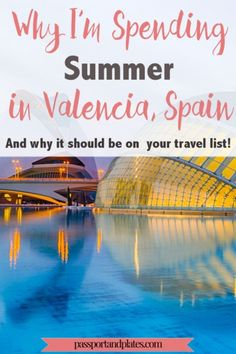 If you're curious about why I'm spending the summer in Valencia, Spain, and what there is to do there, look no further. Click to read this post and learn about all the great things Valencia has to offer...you might just end up booking a flight and seeing it for yourself! | passportandplates...
