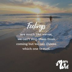 Visual Statements® Feelings are much like waves, we can't stop them from coming but we can choose wich one to surf. Sprüche / Zitate / Quotes / Meerweh / Wanderlust / travel / reisen / Meer / Sonne / Inspiration