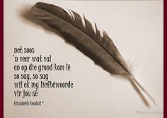 ' by Elizabeth Kendall Qoutes, Life Quotes, Afrikaanse Quotes, Love Quotes For Her, Beautiful Words, Wise Words, Positive Quotes, Poems, Love You