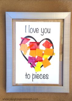 Simple 'I love you to pieces' printable. Great gift idea for kids to give mother's day or father's day.