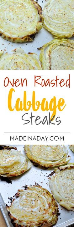 Roast Cabbage slices in the oven until they are tender. Great Low-carb side dish. Super easy recipe for Oven Roasted Cabbage steaks.