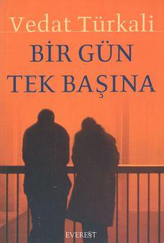 bir gun tek basina - vedat turkali - everest yayinlari  http://www.idefix.com/kitap/bir-gun-tek-basina-vedat-turkali/tanim.asp