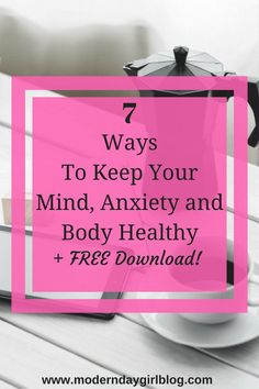 How can you keep your mind, anxiety, and body healthy? Here are 7 ways to keep everything in check. Let your mental health shine!