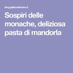 Sospiri delle monache, deliziosa pasta di mandorla