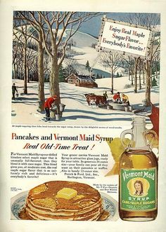 Illustrated 1950 Food Ad, Vermont Maid Syrup, Made with Cane & Maple Sugars Vintage Ads Food, Vintage Recipes, Retro Vintage, Family Circle, Retro Ads, Classic Films, Winter Scenes, Ladies Day, Vintage Prints
