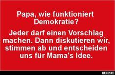 Papa, wie funktioniert Demokratie? | Lustige Bilder, Sprüche, Witze, echt lustig