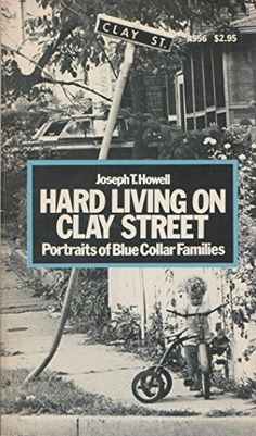 Hard living on Clay Street;: Portraits of blue collar families by Joseph T Howell http://www.amazon.com/dp/0385053177/ref=cm_sw_r_pi_dp_lSQ9ub0NE29C8