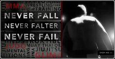 Never fall. Never falter. Never fail.