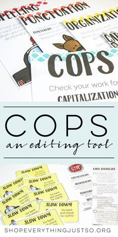 COPS | http://shopeverythingjustso.org | A simple editing tool to increase student ownership of their own writing. Includes easy steps that students are sure to remember!