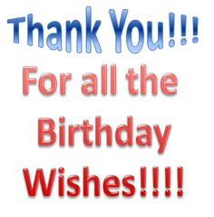 Thank you For All the Birthday Wishes!!!!!