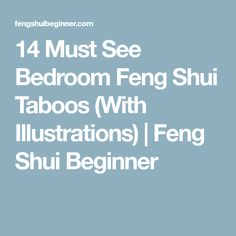 14 Must See Bedroom Feng Shui Taboos (With Illustrations) | Feng Shui Beginner