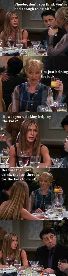 """Phoebe's logic made perfect sense to us. 