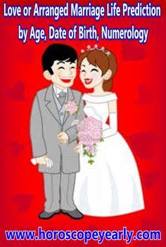 Love or Arranged Marriage Life Prediction by Age, Date of Birth, Numerology - Love is that the whole in life for each creature on this world. Some inhabitants assume that if love wasn't gift in our life then we tend to weren't here. once you plummet soft on then it provides you heaven feelings and you happen to a pleasant concern one who concern to alternative persons and during this circumstances, creature board happy ... Read More…