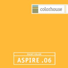 Colorhouse ASPIRE .06:  Field of sunflowers. Energy burst. Playful. Festive. Large open spaces and accent walls.