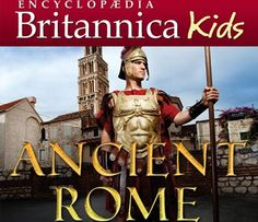 7 top edu-apps for the holidays - Britannica Kids: Ancient Rome | GreatSchools