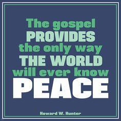 Howard W. Hunter quote (from Lesson 8) #lds #quotes